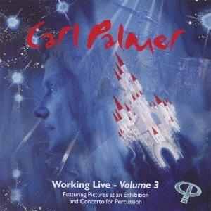Carl Palmer - Working Live Volume 3